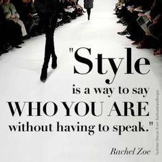 Lo stile è un modo per dire chi sei senza aver bisogno di parlare