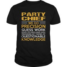 PARTY CHIEF T-Shirts, Hoodies. ADD TO CART ==► https://www.sunfrog.com/LifeStyle/PARTY-CHIEF-114870786-Black-Guys.html?id=41382
