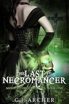 The Last Necromancer is the first book in The Ministry Of Curiosities series, a young adult mystery, historical and paranormal romance series by author C.J. Archer.