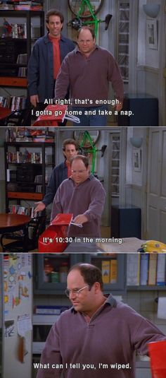 Seinfeld quote - George needs a morning nap, 'The Summer Of George'