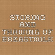 Storing and thawing of breastmilk