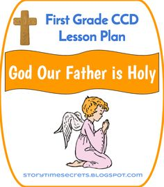 Story Time Secrets: First Grade CCD 2014-2015: Lesson 4: God Our Father is Holy (9/29/14)