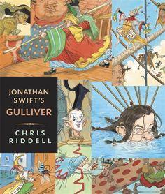 Jonathan Swift's Gulliver - retold by Martin Jenkins; illustrated by Chris Riddell Chris Riddell, Modest Proposal, Jonathan Swift, Gulliver's Travels, Popular Stories, Chapter Books, British Library, Retelling, Children's Book Illustration