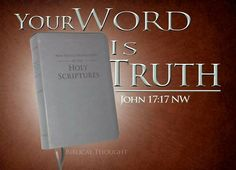 """""""Your word is truth."""" - John / """"Ditt ord er sannhet. Bible Scriptures, Bible Quotes, Inspirational Scriptures, Answer To Life, New Bible, Bible Truth, Jehovah's Witnesses, Know The Truth, Set You Free"""