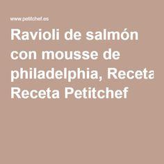 Ravioli de salmón con mousse de philadelphia, Receta Petitchef