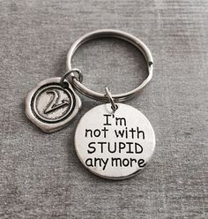 I'm not with stupid anymore, Divorce Keychain, Divorce Jewelry, Divorce Gift, Break Up, no regrets, Silver Keychain, Silver Keyrings, Gifts by SAjolie, $16.95 USD