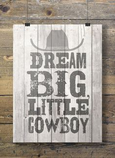 Dream big little cowboy Rustic wood western Boys by SouthPacific