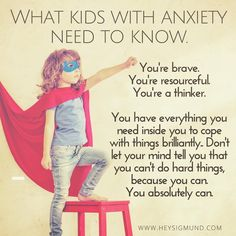 Anxiety is persuasive, and when it shows up, it runs a convincing argument that the only way to stay safe is to avoid - people, places, anything. The more that avoidance is chosen as an option, the more it is reinforced as the only way to stay safe. When this happens, the world shrinks a little.  Kids with anxiety have a beautifully rich bank of resources inside them that will  see them through the tough stuff. They will always be braver than they think they are. Tell them over and over and…