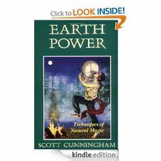 Amazon.com: Earth Power: Techniques of Natural Magic (Llewellyn's Practical Magick) eBook: Scott Cunningham: Books