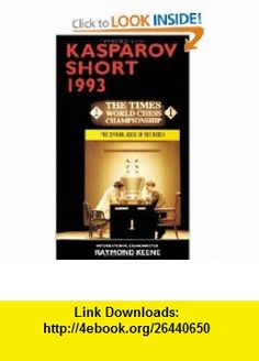 Kasparov vs Short 1993 The Official Book of the Match (9784871878623) Raymond Keene , ISBN-10: 4871878627  , ISBN-13: 978-4871878623 ,  , tutorials , pdf , ebook , torrent , downloads , rapidshare , filesonic , hotfile , megaupload , fileserve