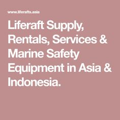 Liferaft Supply, Rentals, Services & Marine Safety Equipment in Asia & Indonesia.