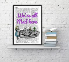 We re all mad here Alice in wonderland Quote Print Wall Decor, Nursery  Poster print - house wall art - Poster print, giclee art, gift her on Etsy, $7.99