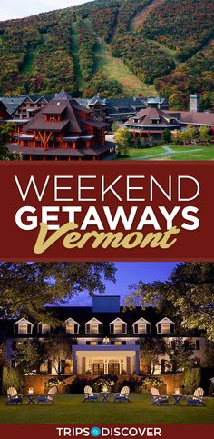 8 Best Places for a Weekend Getaway in Vermont