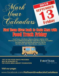 A fun event in Costa Mesa for a good cause! Come to our food truck round up 9/13 - proceeds benefit Costa Mesa library!   https://www.facebook.com/FirstTeamGivesBacktoCostaMesa