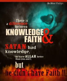 Knowledge vs Faith, satan knows and believes in God, it's his arrogance and disobedience that has led him astray. Islamic Inspirational Quotes, Islamic Quotes, Motivational Quotes, Arabic Quotes, Islamic Online University, Allah God, Reminder Quotes, Daily Reminder, Islam Religion