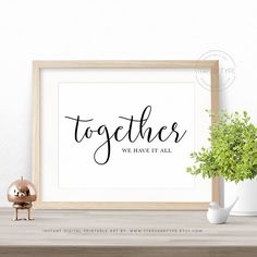 Together We Have It All , Printable Wall Art, Wedding Housewarming Couples Anniversary Gift, Black Type, Home Decor, Digital Poster Print by StarsAndType on Etsy