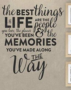 The Best Things in Life are The People You Love Places You've Been Memories Made Along The Way - Inspirational Motivational Friendship Marriage Family Travel Adventure - Wall Decal Vinyl Sticker Art Vacation Quotes, Travel Quotes, Travel With Friends Quotes, Travelers Notebook, Citation Souvenir, Memories Quotes, Family Memories, Travel Memories, Adventure Quotes