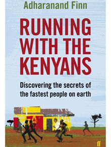 Running with the Kenyans by Adharanand Finn: review - Telegraph
