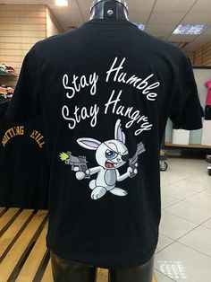 If you think that only #children love #cartoons you are wrong. Check this #tshirtdesign, #funnytshirt  Stay Humble Stay Hungry. You can #print any your #idea on our #tshirt or on your own garment. Come to our store or give us a call and you will get your favourite #tee. You can be sure that you will love the quality.   #customprinting #customprinttshirt #menstshirt #birthdaypresent #personalisedtshirt