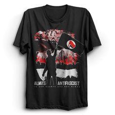 Always Antifascist T Shirt - PUNX.UK http://punx.uk/product/always-antifascist-t-shirt/