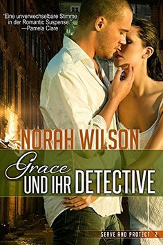 Grace und ihr Detective (Serve and Protect Series 2) von Norah Wilson, http://www.amazon.de/dp/B00NDHOPYY/ref=cm_sw_r_pi_dp_UUPNub07HSCDT