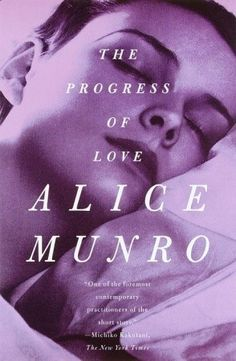 Availability: The progress of love : stories / by Alice Munro. Alice Munro, Fathers Say, Beautiful Book Covers, What Book, Book Jacket, Book Cover Design, Short Stories, My Books, Library Books
