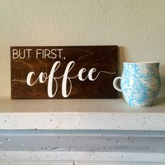 But First, Coffee / wood sign / wooden sign / hand lettered / rustic sign by LifeLessOrdinaryShop on Etsy https://www.etsy.com/listing/400008813/but-first-coffee-wood-sign-wooden-sign