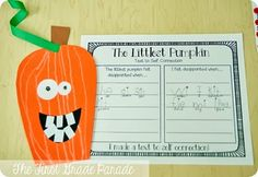 Pumpkins EVERYWHERE!  And Making Connections. Read the littlest pumpkin and have students write about a time when they have been disappointed.
