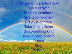 Recipe for a perfect day Dance Sing, Say A Prayer, Take A Deep Breath, A Perfect Day, Gratitude, Compliments, Something To Do, Singing, Prayers