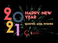 Best Happy New Year Quotes & Wishes | New Year Greetings For 2021