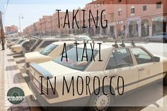 TAKING A TAXI IN MOROCCO - SURVIVAL KIT