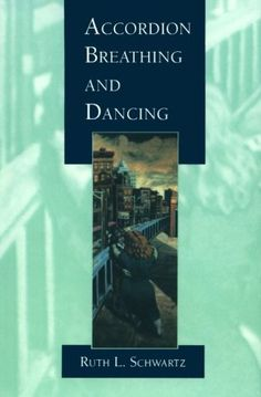 Accordian Breathing and Dancing by Ruth L. Schwartz