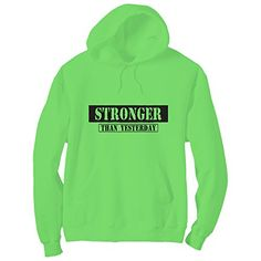 Stronger Than Yesterday Bright Neon Green Adult Pullover Hoodie - Small ZeroGravitee http://www.amazon.com/dp/B01BYS8OOU/ref=cm_sw_r_pi_dp_DQCZwb0D8V724