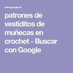 patrones de vestiditos de muñecas en crochet - Buscar con Google
