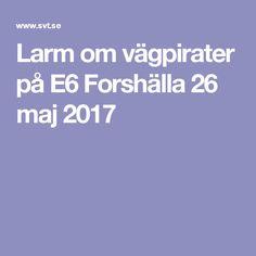 Larm om vägpirater på E6 Forshälla 26 maj 2017