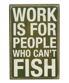 Primitives by Kathy Green Cant Fish Box Sign | zulily