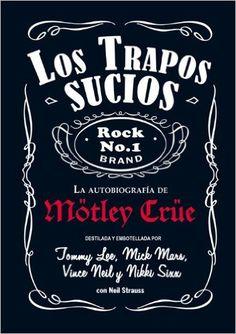 Whisky y actrices porno, motos y accidentes de coche, cuero negro y botas de tacón, sobredosis y muerte, Así es la vida de Mötley Crüe, el grupo más bebedor, pensador, rijoso y arrogante del planeta. Sus increíbles proezas han dado lugar a innumerables leyendas del rock and roll. Tommy Lee, Nikki Sixx, Rock N Roll, Chalkboard Quotes, Art Quotes, Dado, Books, Whisky, Stencil