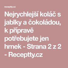 Nejrychlejší koláč s jablky a čokoládou, k přípravě potřebujete jen hrnek - Strana 2 z 2 - Receptty.cz