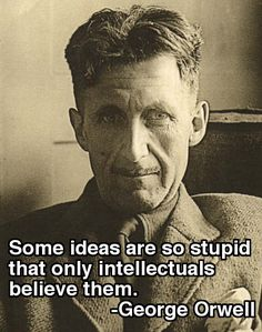 George Orwell - adel home Fake Quotes, Famous Quotes, Great Quotes, Inspirational Quotes, Change Quotes, Famous Historical Quotes, Strong Quotes, Quotes Positive, Quotable Quotes