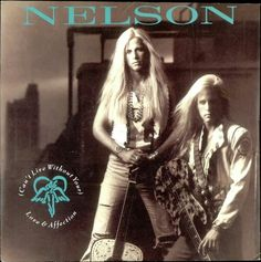 """(Can't Live Without Your) Love And Affection"" ***  Nelson ***  September 29, 1990"