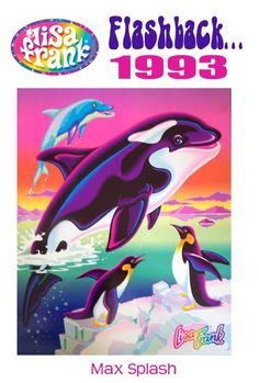 Lisa Frank: Flashback... 1993 - Max Splash
