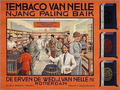 "Tembaco Van Nelle njang paling baik =Tobacco ""Van Nelle"" is the best. Vintage Advertising Posters, Old Advertisements, Vintage Ads, Vintage Posters, Retro Ads, East India Company, Old Commercials, Dutch East Indies, Dutch Colonial"