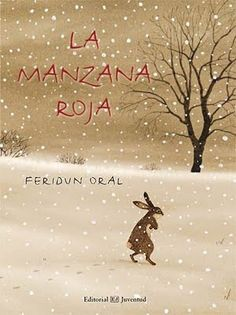 La manzana roja/ The red apple (Spanish Edition) by Feridun Oral - great illustrations. Best Children Books, Childrens Books, Hare Today Gone Tomorrow, Preschool Themes, Sketch Inspiration, Coffee And Books, Children's Literature, Children's Book Illustration, Book Illustrations