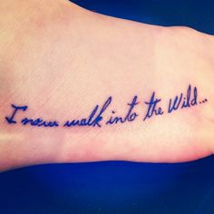 Into the wild tattoo. Literary tattoo, Christopher mcCandles.More