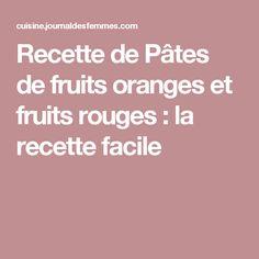 Recette de Pâtes de fruits oranges et fruits rouges : la recette facile