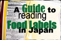 LIVING - Food labels for health freaks who read them. Like me. And here's another link: (http://glutenfabulous.org/2014/10/24/savy-tokyo-deciphering-japanese-nutrition-labels/)