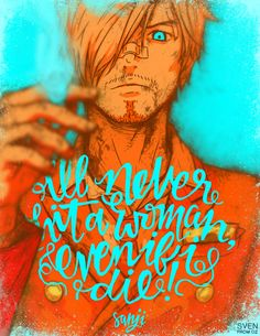 """One Piece Sanji: """"I'll never hit a woman even if I die!"""" (by svenfromoz)"""