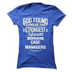 God found some of the strongest women and made them CAS - #hoodie with sayings #sweater ideas. PURCHASE NOW => https://www.sunfrog.com/LifeStyle/God-found-some-of-the-strongest-women-and-made-them-CASE-MANAGERS-Ladies.html?68278
