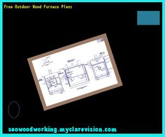 Free Outdoor Wood Furnace Plans 183613 - Woodworking Plans and Projects!