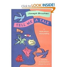 Tell Me a Tale: A Book about Storytelling: Joseph Bruchac